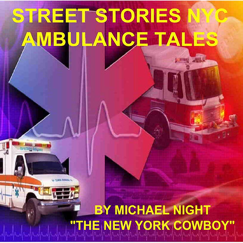 Street Stories NYC Ambulance Tales