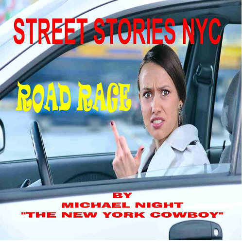 Street Stories NYC Road Rage