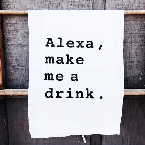 """Alexa, Make Me a Drink"" Kitchen Towel"