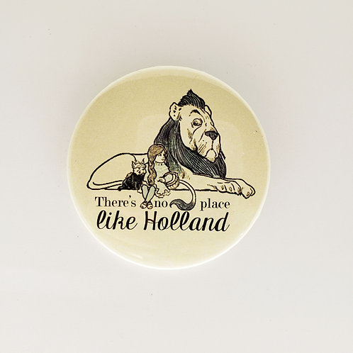 There's No Place Like Holland Pin