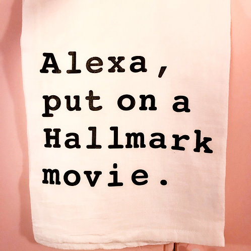 """Alexa, Put on a Hallmark Movie"" Kitchen Towel"