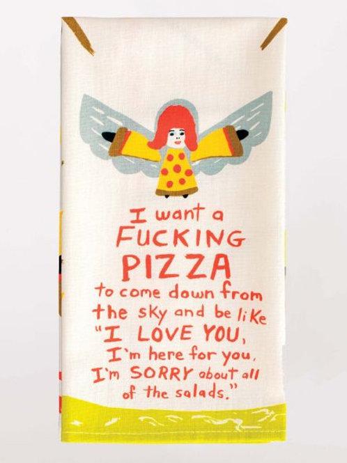 I Want A Fucking Pizza / Dish Towel