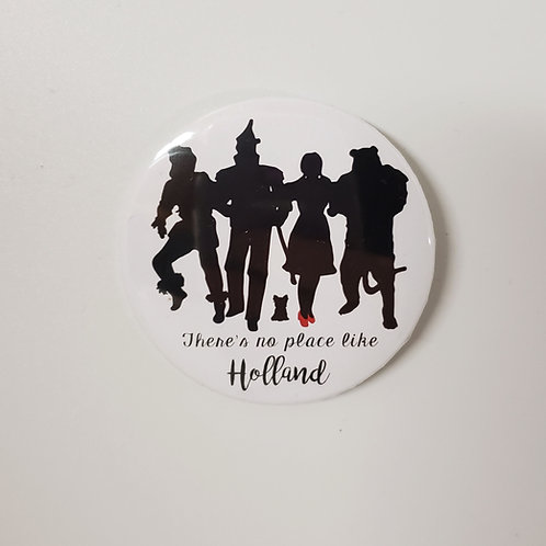There's No Place Like Holland Character Pin