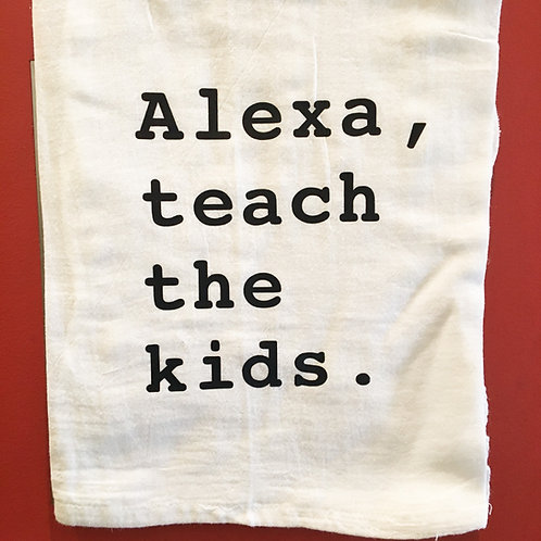 """Alexa, Teach the Kids"" Kitchen Towel"