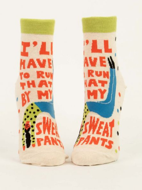 I'll Have to Run That By My Sweat Pants Women's Socks