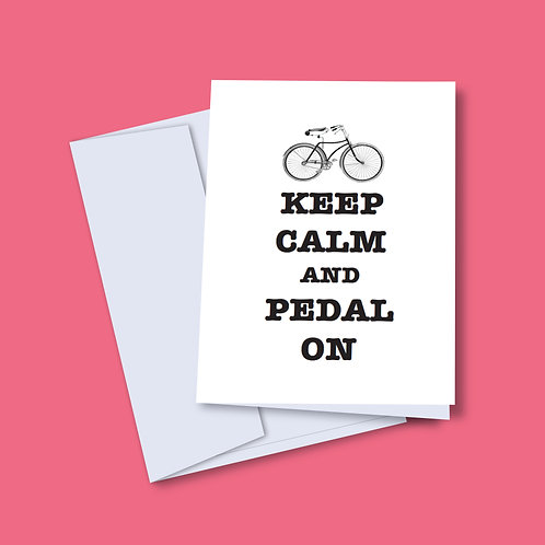'Keep Calm and Pedal On' Card