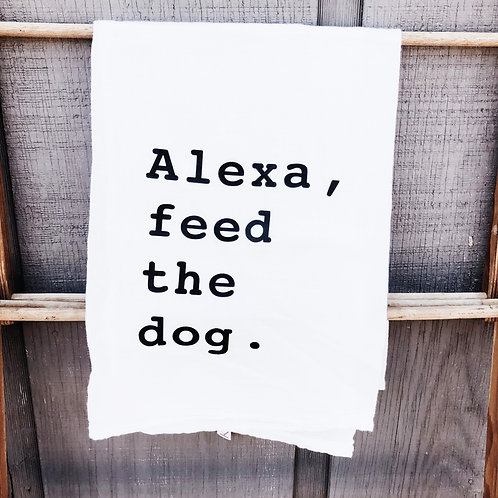 """Alexa, Feed the Dog"" Kitchen Towel"