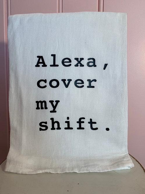 """Alexa, cover my shift."" Kitchen Towel"
