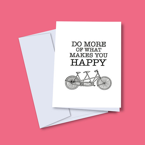 'Do More of What Makes You Happy' Card