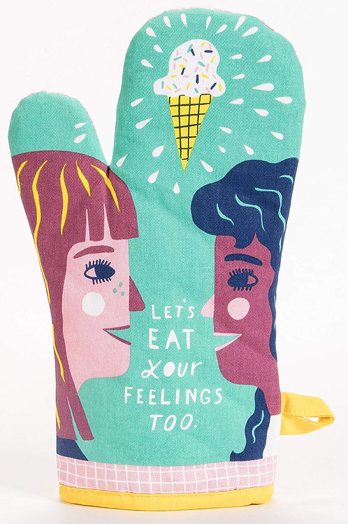 'Let's Eat Your Feelings Too' Oven Mitt