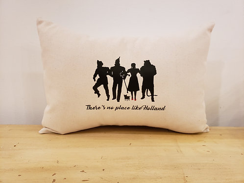 There's No Place Like Holland Pillow
