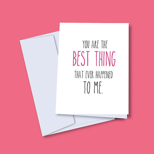 'You are the Best Thing' Card