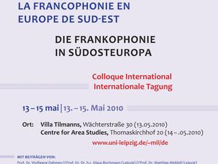 Tagung Die Frankophonie in Südosteuropa, Leipzig, 13.-15. Mai 2010