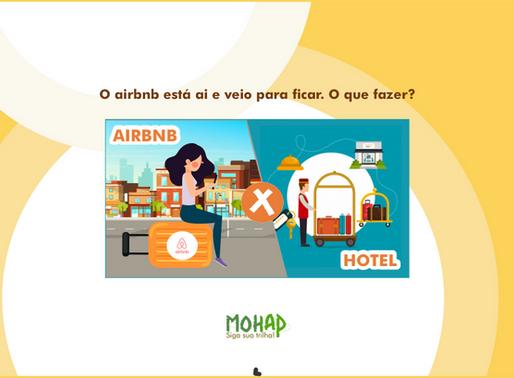 O airbnb está ai e veio para ficar.  O que fazer?