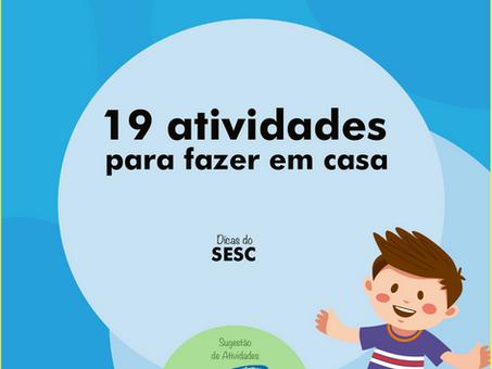 Dicas do SESC para ficar em casa: 19 ideias de brincadeiras educativas