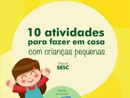 Dicas do SESC para ficar em casa: 10 ideias de brincadeiras educativas