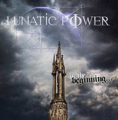 "Lunatic Power - ""In the beginning..."""