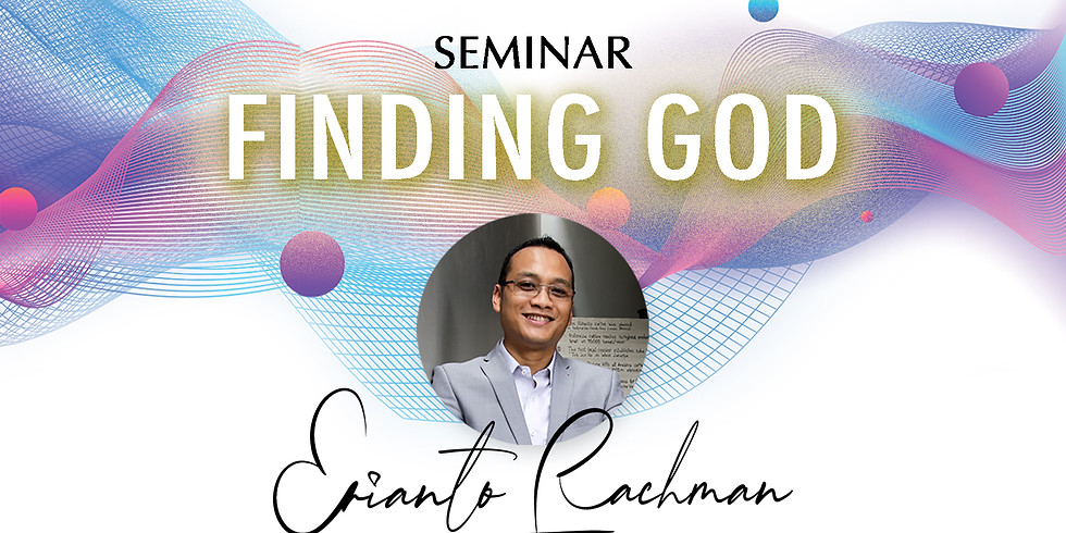 SEMINAR FINDING GOD Surabaya (RESEAT)