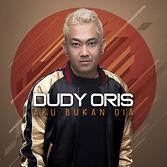 COVER Dudy Oris_Aku Bukan Dia.jpg