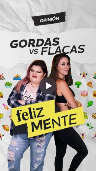 GORDAS VS FLACAS