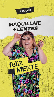 MAQUILLAJE + LENTES