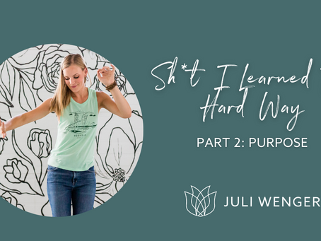 Sh*t I Learned the Hard Way Part 2: Purpose