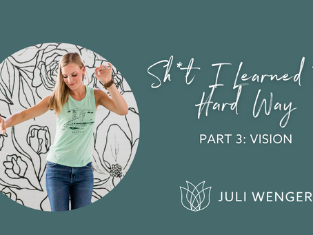 Sh*t I Learned the Hard Way Part 3: Vision