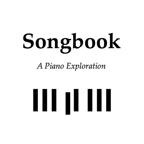 Songbook - A Piano Exploration