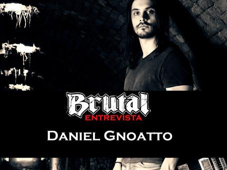 Brutal Entrevista: Daniel Gnoatto