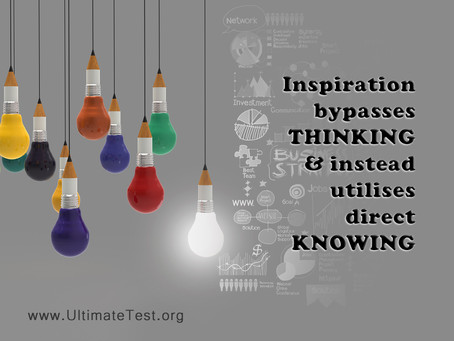 Inspiration bypasses thinking and utilises direct knowing