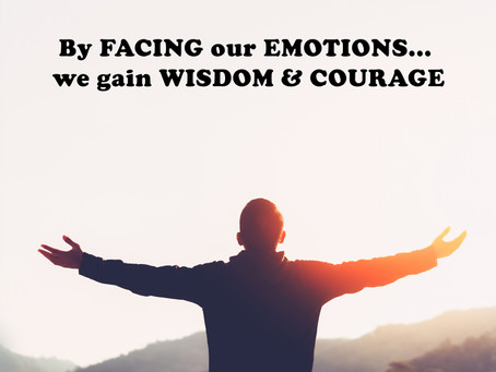 (Challenge 2 - Page 18) By FACING our EMOTIONS... we gain WISDOM & COURAGE