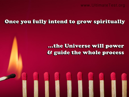 Once you fully intend to grow spiritually...