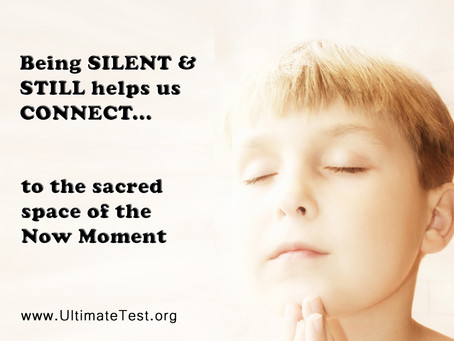 Being silent & still helps us connect