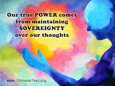 Our true POWER comes from maintaining SOVEREIGNTY over our thoughts