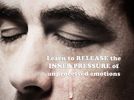 Learn to RELEASE the INNER PRESSURE of unprocessed emotions