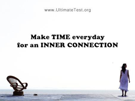 Make time everyday for an inner connection
