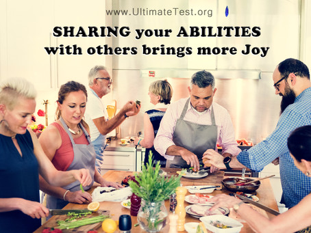 SHARING your ABILITIES with others brings more Joy