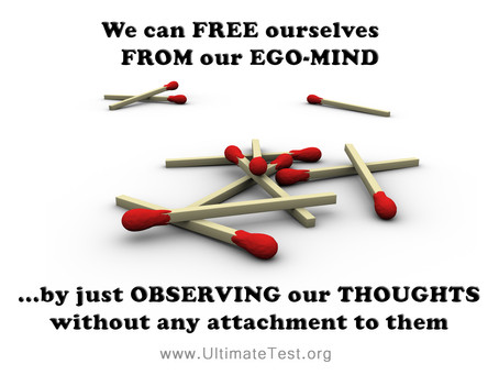 We can free ourselves from our ego-mind