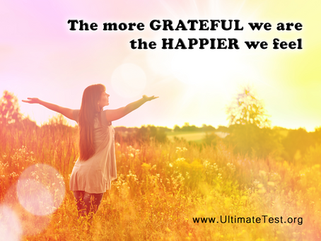 The more GRATEFUL we are the HAPPIER we feel