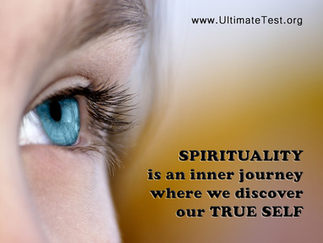 SPIRITUALITY is an inner journey where we discover our TRUE SELF