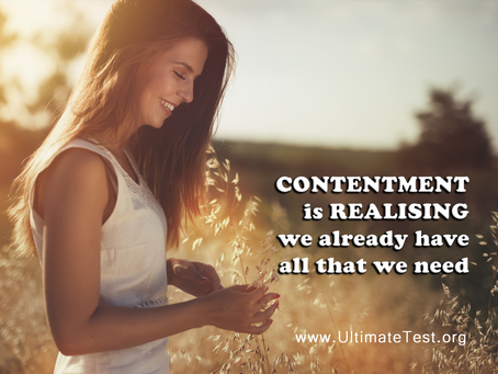 CONTENTMENT is REALISING we already have  all that we need
