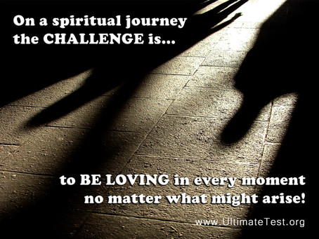 On a spiritual journey the CHALLENGE is...