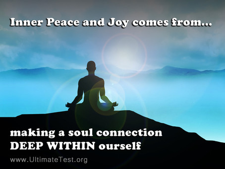 Inner Peace and Joy comes from...
