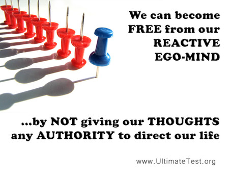 We can become free from our reactive ego-mind