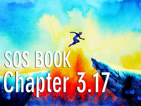 SOS BOOK (Chapter 3.17) Overcoming our doubts so we can help ourselves & others