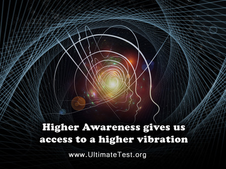 Higher Awareness gives us access to a higher vibration