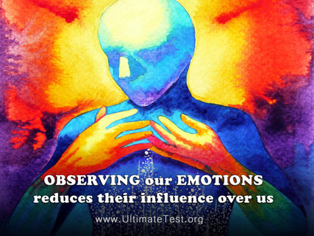 OBSERVING our EMOTIONS reduces their influence over us