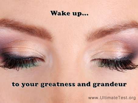 Wake up to your greatness and grandeur