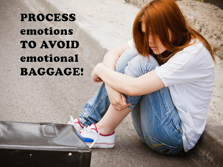 PROCESS emotions to avoid emotional baggage!