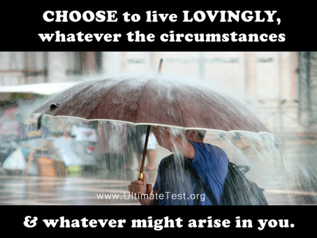 CHOOSE to live LOVINGLY...